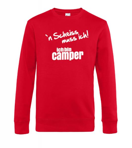 ´n Scheiss muss ich! Ich bin Camper - Camping Sweatshirt / Pullover (Unisex)