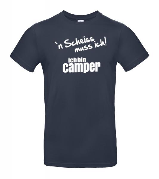 ´N Scheiss muss ich! Ich bin Camper - Camping T-Shirt XXL (Unisex)
