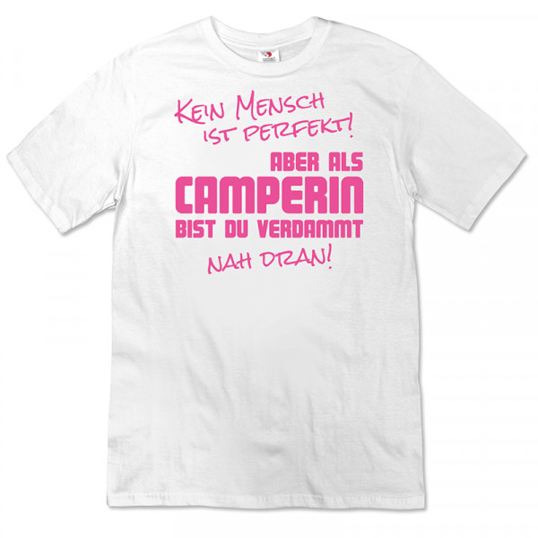Kein Mensch ist Perfekt - Damen Camping T-Shirt - Weiß - Pink