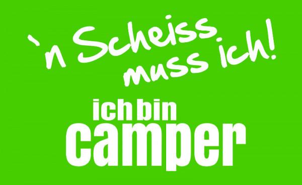 `n Scheiß muss ich! Ich bin Camper-- Camping Fahne 150,0 x 90,0 cm - Grün/Weiß