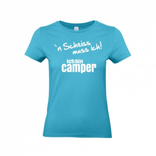 ´N Scheiss muss ich! Ich bin Camper - Camping T-Shirt für Frauen