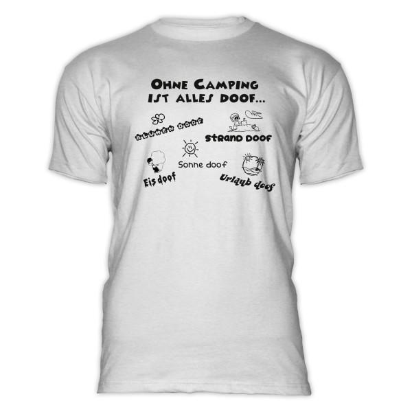 Ohne Camping ist alles doof ... - Herren-Camping-T-Shirt