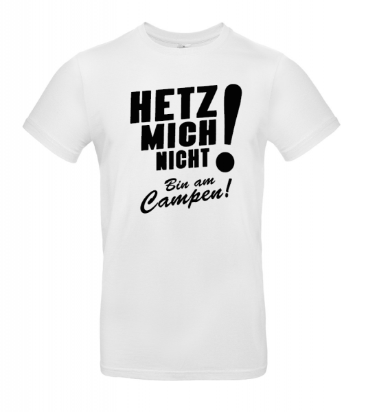 Hetz mich nicht! - Camping T-Shirt XXL (Unisex)