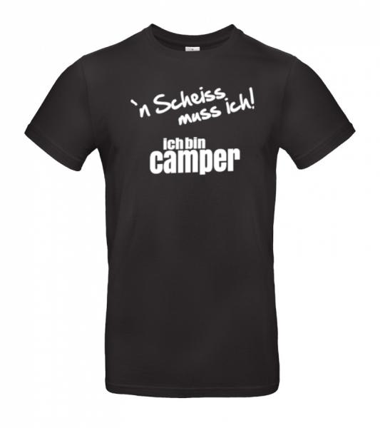 ´N Scheiss muss ich! Ich bin Camper - Camping T-Shirt (Unisex)